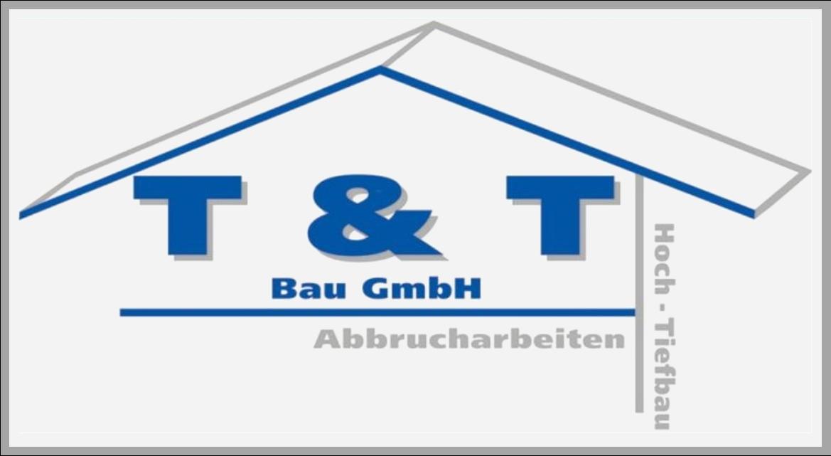 T & T Bau GmbH